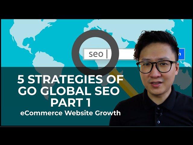 Part 1 - Go Global SEO Strategies for eCommerce Website Growth - Easy2Digital