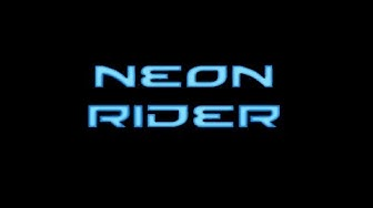 NEON RIDER WALKTHROUGH