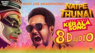 Natpe Thunai || Kerala Song || 8D Audio || Must use Headphones 🎧