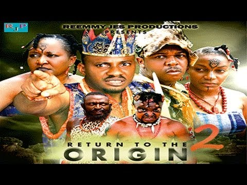 Return To The Origin  2     -  Nigeria Nollywood Movie