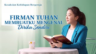 kesaksian kristen - Firman Tuhan Membuatku Mengenal Diriku Sendiri - Kesaksian Sejati Orang Kristen