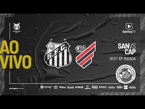 🔴 AO VIVO: SANTOS x ATHLETICO-PR | BRASILEIRÃO (06/07/21)