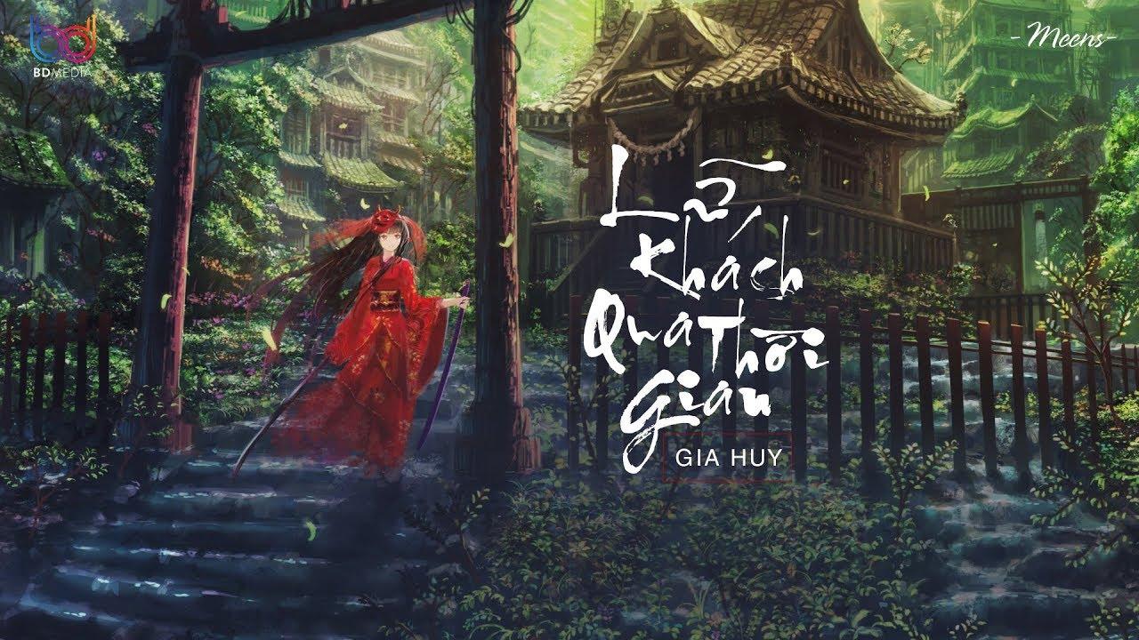 Lữ Khách Qua Thời Gian - Gia Huy「Lyrics Video」Meens