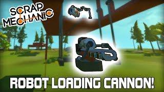 Robot Auto Loader  Cannon for Assault Hovercraft! (Scrap Mechanic #268)
