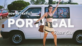 How to Live Van Life in Europe | Camper Van Guide to Portugal Pt. 1