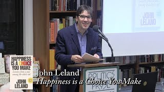 """John Leland discusses his book, """"Happiness Is A Choice You Make"""", a..."""