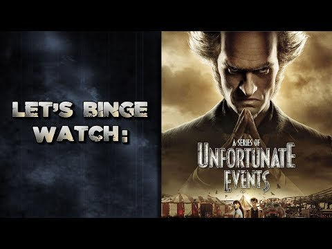 Let's Binge Watch: A Series of Unfortunate Events Season 2!