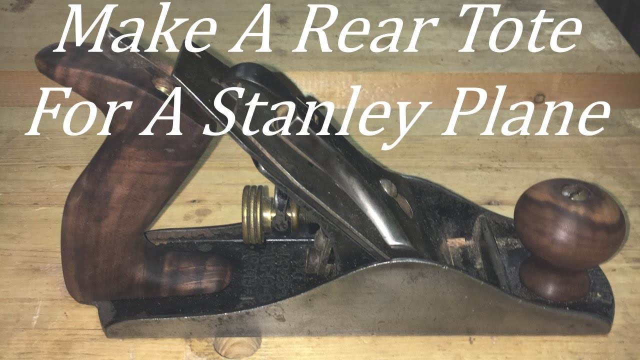 Making a Rear Tote for a Stanley Plane - YouTube