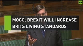 Mogg: Brexit will increase poorest Brits living standards