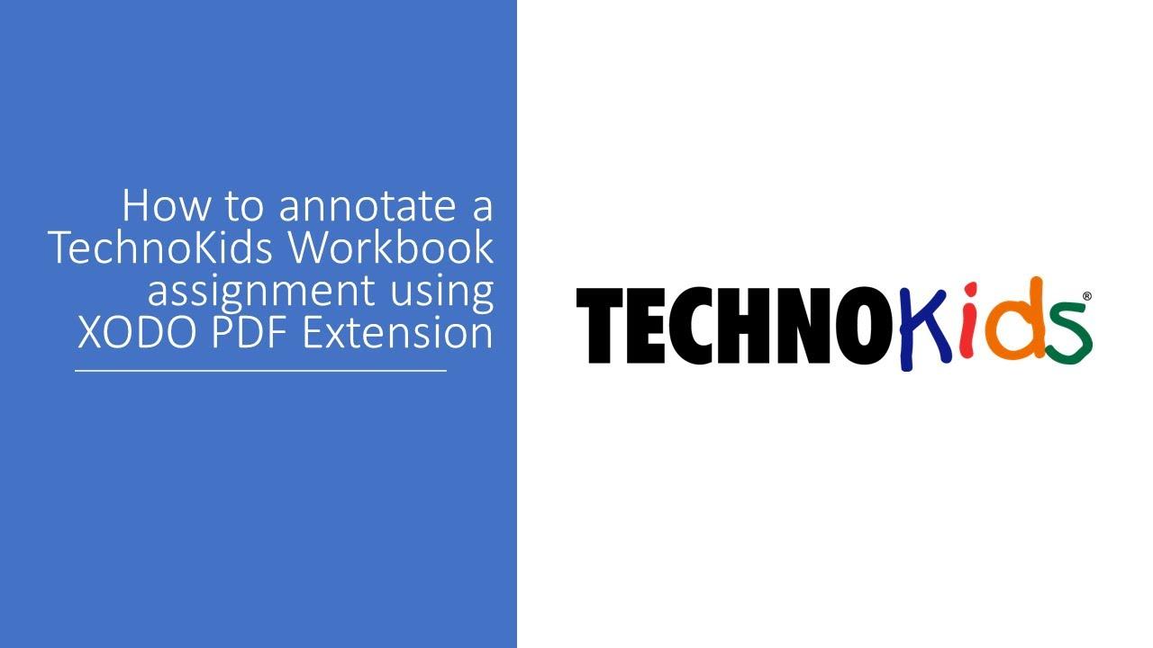 Annotate with XODO TechnoKids Workbooks, TechnoKids Computer Curriculum,  TechnoKids