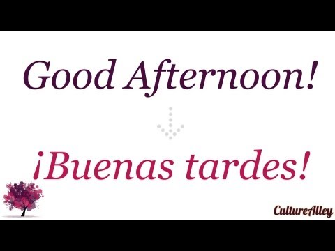 How do you say good afternoon are in spanish