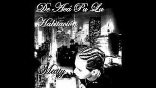 De Aca Pa La Habitación - Matty Osorio - Reggaeton Argentino Diciembre 2012
