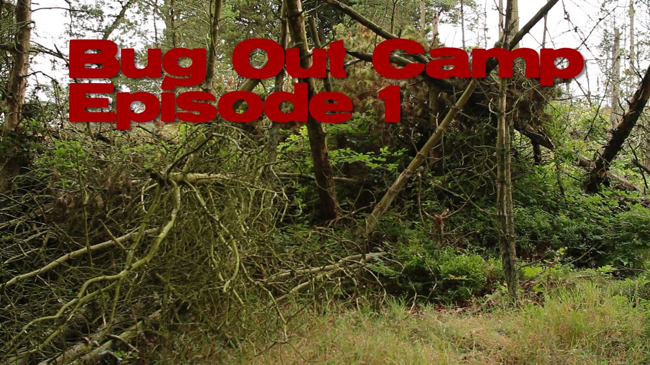 Bug Out Camp : Bug out camp episode getting started youtube