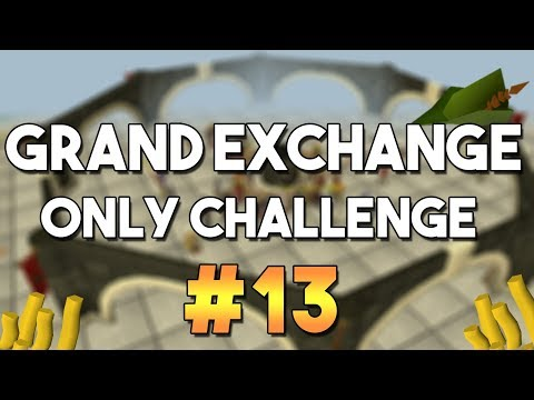 [OSRS] Grand Exchange Only Challenge #13 - Money Making , Skilling and Flipping with the GE Only!