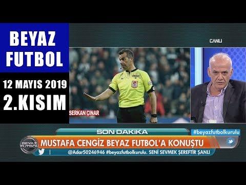 (..) Beyaz Futbol 12 Mayıs 2019 Kısım 2/4 - Beyaz TV