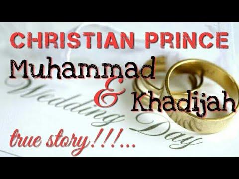 Christian Prince : Kisah Cinta 💘 Muhammad Dan Khadijah