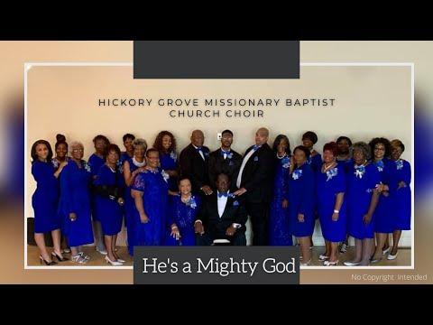 """*He's a Mighty God"""" Hickory Grove Missionary Baptist Church Choir"""