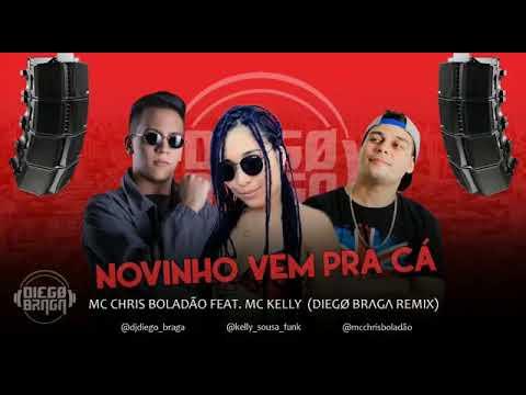 Mc Chris Boladão Feat Mc Kelly Remix Dj Diego Braga - Novinho Vem Pra Cá