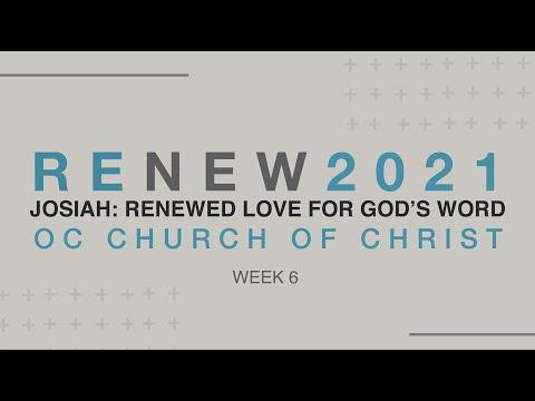 OCCOC Worship Service   Josiah: Renewed Love For God's Word   February 14th 2021