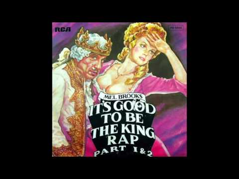 Mel Brooks – It's Good To Be The King Rap Part 1 & 2 (1981)