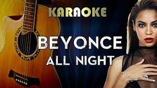 Video Beyonce - All Night | LOWER Key Acoustic Guitar Karaoke Instrumental Lyrics Cover Sing Along download MP3, 3GP, MP4, WEBM, AVI, FLV Agustus 2018