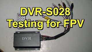 FPV DVR S028 Testing and Review Part 1