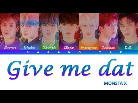 MONSTA X (몬스타엑스) - 'Give Me Dat' Lyrics [Color Coded_Han_Rom_Eng]