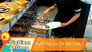 Càn quét BUFFET BBQ ăn ngập mặt chỉ 129K | Địa điểm ăn uống