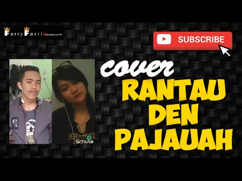 Rantau den pajauah ipank feat rayola versi smule 2017