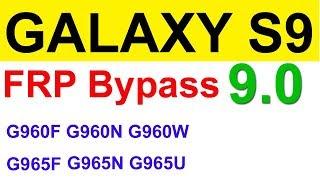 GALAXY S9 FRP bypass 9.0 | G960F FRP bypass 9.0 | G965F FRP  bypass 9.0 | G965N FRP bypass 2019