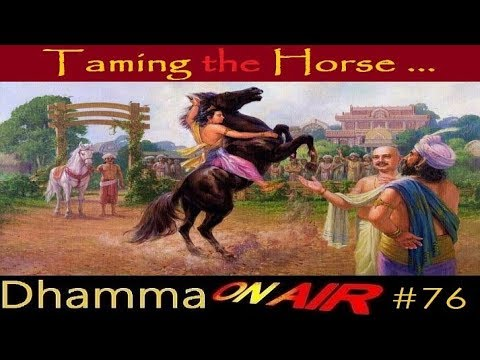 Dhamma on Air #76: Taming the Horse ...