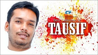 Best Collection Of TAUSIF   Super Hits Album   Audio Jukebox   Bangla Song 2017