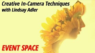 Creative In-Camera Techniques with Lindsay Adler