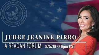 A Reagan Forum with Judge Jeanine Pirro - 09/05/2018