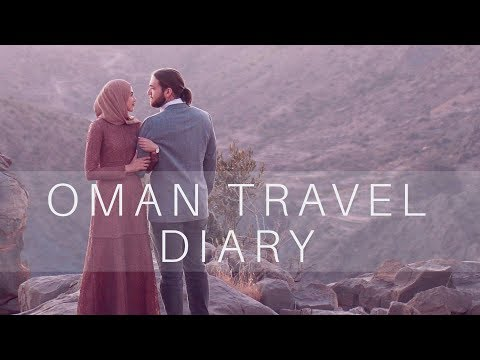 Oman Travel Diary!