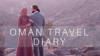 Oman Travel Diary!
