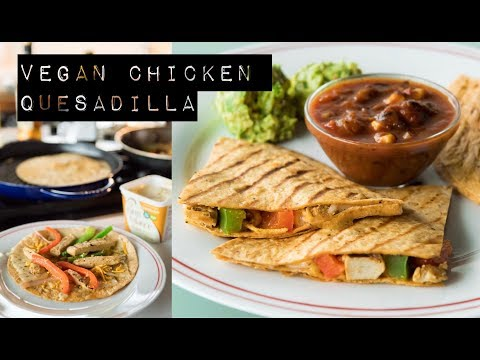 Vegan Chicken Quesadilla Recipe || FashionVeggie
