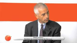 Les enjeux actuels de la profession d'avocat - Thierry Wickers, pdt du Conseil National des Barreaux