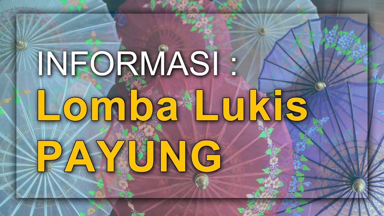 INFO LOMBA LUKIS PAYUNG 2017