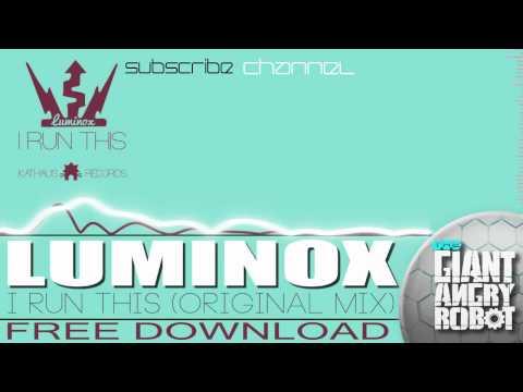 Luminox - I Run This (Original Mix) [Free]