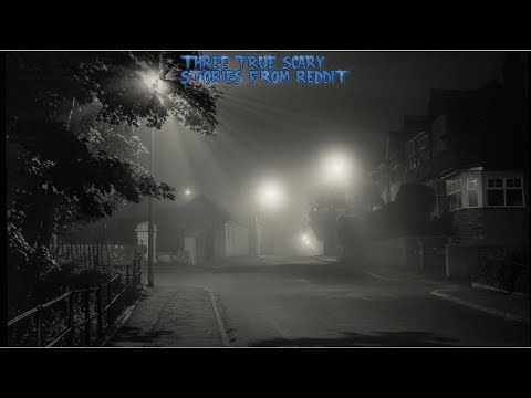 3 True Scary Stories From Reddit (Vol. 52)