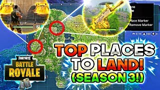 BEST PLACES TO LAND IN Fortnite: Battle Royale! (SEASON 3!/GET THE BEST GUNS & MORE CHEST'S!)