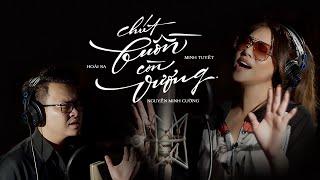 CHÚT BUỒN CÒN VƯƠNG - MINH TUYẾT X NGUYỄN MINH CƯỜNG X HOÀI SA | OFFICIAL MV | TOP STAR PROJECT #2