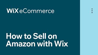 Wix eCommerce | How to Connect Your Amazon Store to Your Wix Dashboard