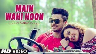 Main Wahi Hoon Latest Video Song | Vishal Dogra | Feat. Tamana Sodhi