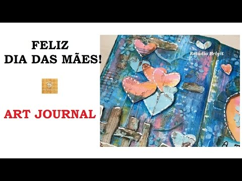 Feliz Dia das Mães 2017 - Art Journal (Happy Mother's Day) - VIDEO