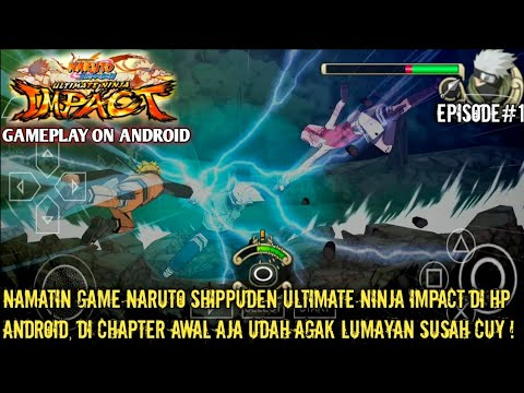 NAMATIN GAME NARUTO SHIPPUDEN ULTIMATE NINJA IMPACT, GAME PSP TERBAIK, (chapter|1)