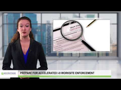 Prepare for Accelerated I-9 Audits & Worksite Enforcement