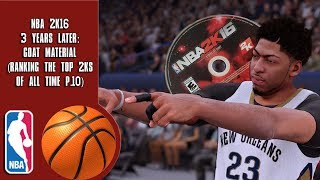 NBA 2K16 3 Years Later: GOAT Material (Ranking the top 2Ks of all time P.10)