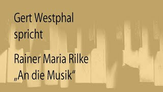 """Rainer Maria Rilke – """"An die Musik"""" (1918)"""